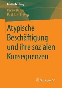 Cover Atypische Beschäftigung und ihre sozialen Konsequenzen