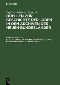 Cover Staatliche Archive der Länder Berlin, Brandenburg und Sachsen-Anhalt