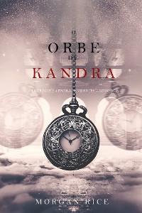 Cover O Orbe de Kandra (Oliver Blue e a Escola de Videntes — Livro Dois)