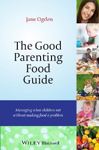 Cover The Good Parenting Food Guide