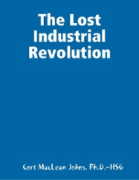 Cover The Lost Industrial Revolution