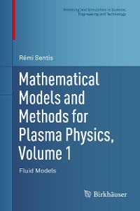 Cover Mathematical Models and Methods for Plasma Physics, Volume 1