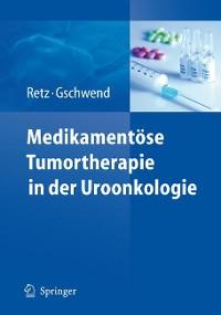 Cover Medikamentöse Tumortherapie in der Uroonkologie