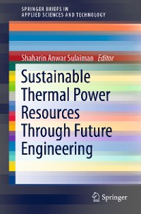 Cover Sustainable Thermal Power Resources Through Future Engineering