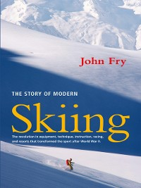 Cover The Story of Modern Skiing