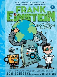 Cover Frank Einstein and the Bio-Action Gizmo (Frank Einstein Series #5)