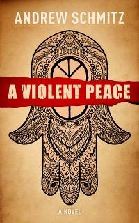 Cover A Violent Peace