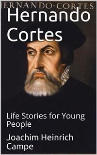 Cover Hernando Cortes / Life Stories for Young People