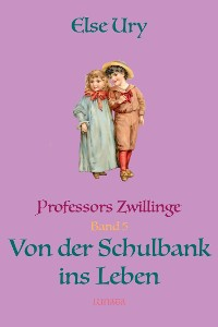Cover Professors Zwillinge: Von der Schulbank ins Leben