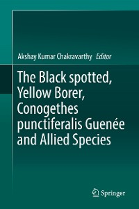 Cover The Black spotted, Yellow Borer, Conogethes punctiferalis Guenée and Allied Species