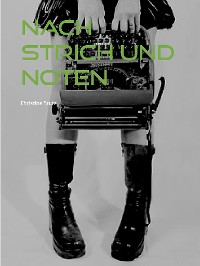 Cover Nach Strich und Noten