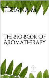 Cover The Big Book Of Aromatherapy