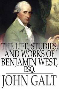 Cover Life, Studies, and Works of Benjamin West, Esq.