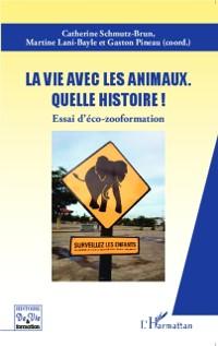 Cover La vie avec les animaux quelle histoire !