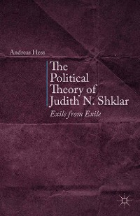 Cover The Political Theory of Judith N. Shklar