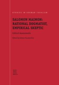 Cover Salomon Maimon: Rational Dogmatist, Empirical Skeptic