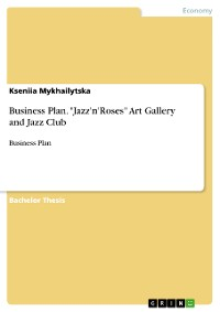 "Cover Business Plan. ""Jazz'n'Roses"" Art Gallery and Jazz Club"