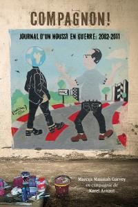 Cover Compagnon! Journal d un noussi en guerre: 2002-2011