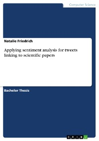 Cover Applying sentiment analysis for tweets linking to scientific papers