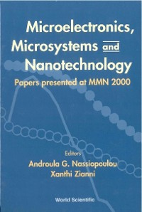 Cover Microelectronics, Microsystems And Nanotechnology: Papers Presented Of At Mmn 2000