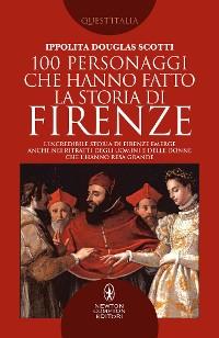 Cover 100 personaggi che hanno fatto la storia di Firenze