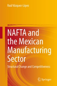 Cover NAFTA and the Mexican Manufacturing Sector