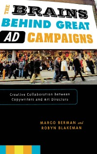 Cover The Brains Behind Great Ad Campaigns
