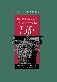 Cover The Relevance of Philosophy to Life