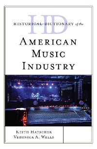 Cover Historical Dictionary of the American Music Industry
