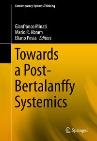 Cover Towards a Post-Bertalanffy Systemics
