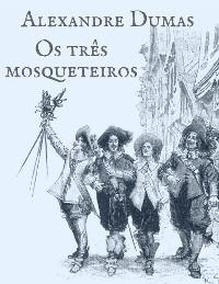 Cover Alexandre Dumas: Os três mosqueteiros