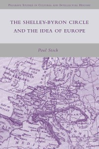 Cover The Shelley-Byron Circle and the Idea of Europe