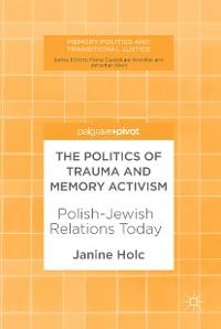 Cover The Politics of Trauma and Memory Activism