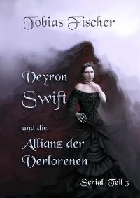 Cover Veyron Swift und die Allianz der Verlorenen: Serial Teil 3