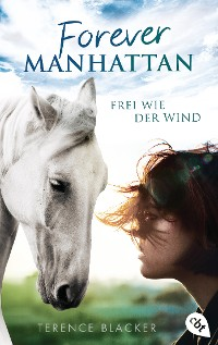 Cover Forever Manhattan - Frei wie der Wind