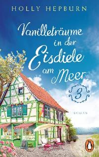 Cover Vanilleträume in der kleinen Eisdiele am Meer (Teil 3)