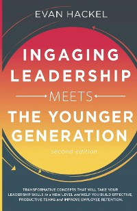 Cover Ingaging Leadership Meets the Younger Generations