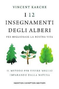 Cover I 12 insegnamenti degli alberi per migliorare la nostra vita