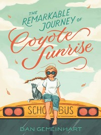 Cover The Remarkable Journey of Coyote Sunrise