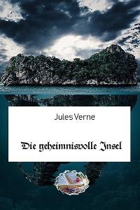 Cover Die geheimnisvolle Insel (Illustriert)