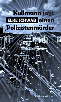 Cover Kullmann jagt einen Polizistenmörder