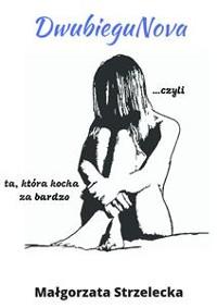 Cover DwubieguNova... czyli ta, która kocha za bardzo