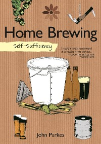 Cover Self-Sufficiency: Home Brewing
