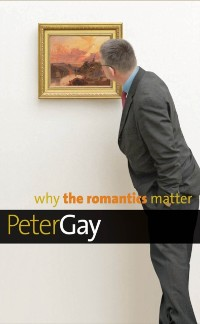 Cover Why the Romantics Matter