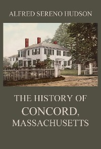 Cover The History of Concord, Massachusetts