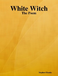 Cover White Witch: The Poem