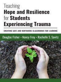 Cover Teaching Hope and Resilience for Students Experiencing Trauma