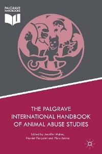 Cover The Palgrave International Handbook of Animal Abuse Studies