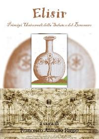 """Cover Elisir """"Principi Universali della Salute e del Benessere"""""""