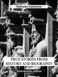 Cover True Stories from History and Biography